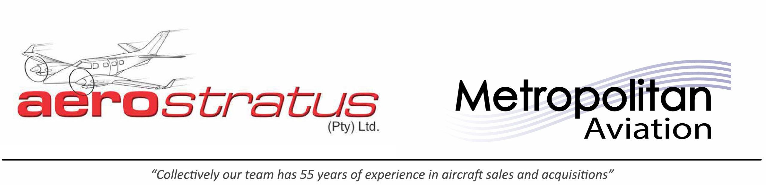 Aerostratus and Metropolitan Aviation, collectively have 55 years experience in aircraft sales and acquisitions